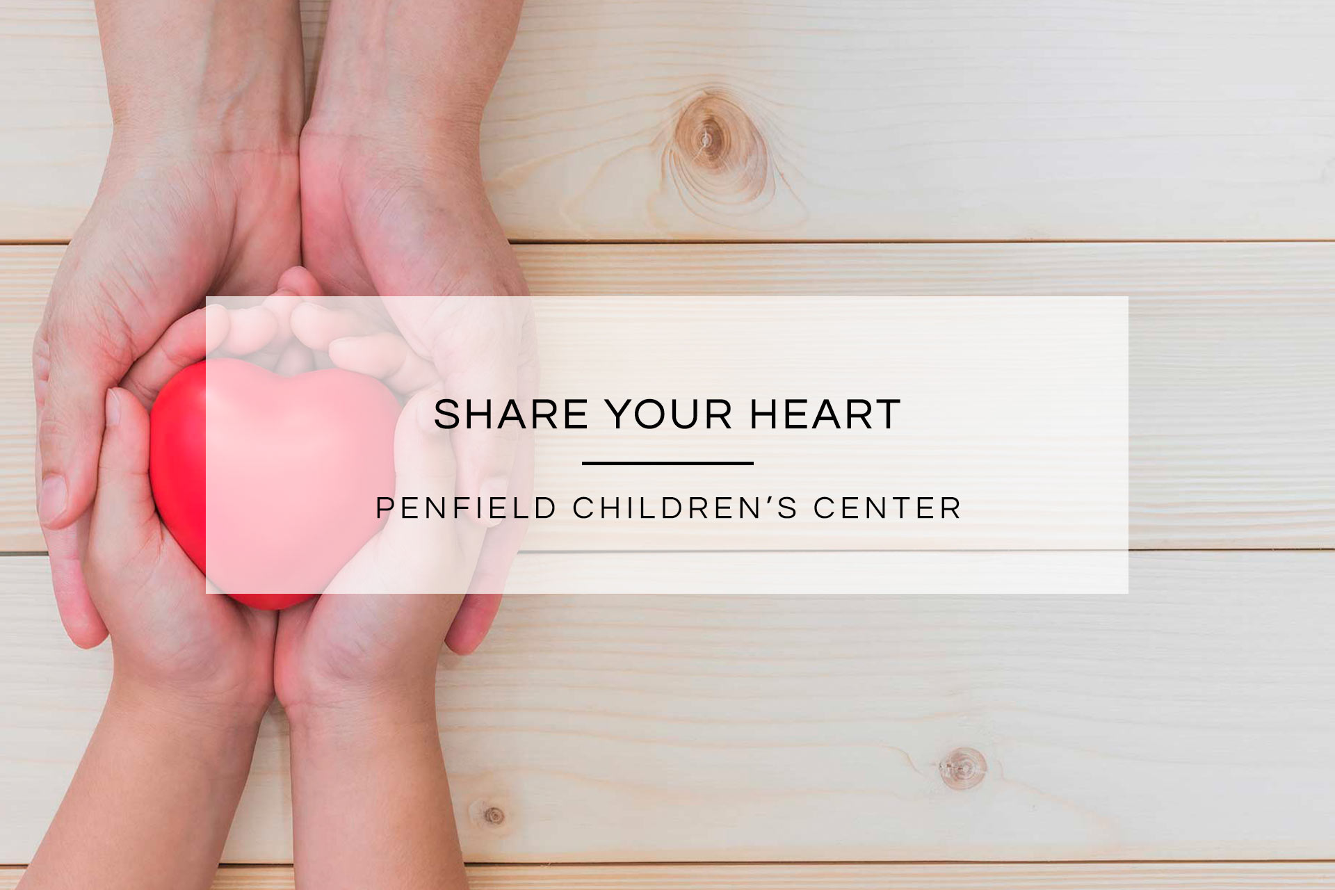 Share Your Heart | Penfield Children Center