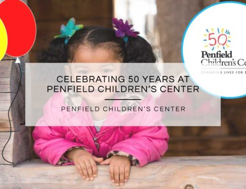 CELEBRATING 50 YEARS OF PENFIELD CHILDREN'S CENTER